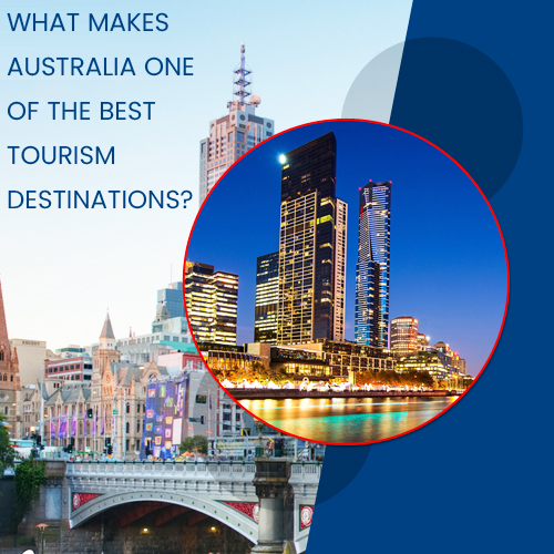 WHAT-MAKES-AUSTRALIA-ONE-OF-THE-BEST-TOURISM-DESTINATIONS