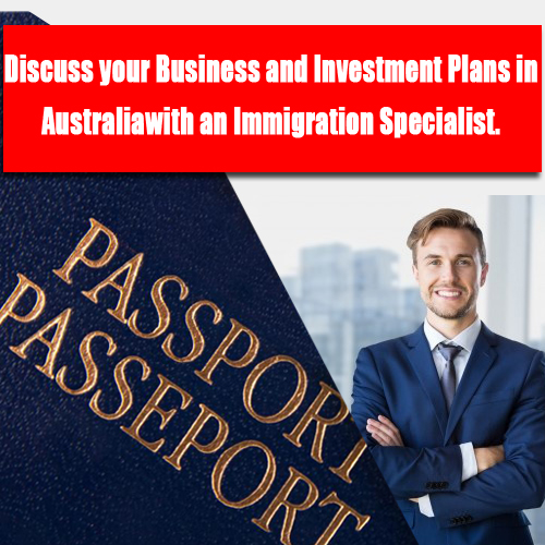 Discuss your Business and Investment Plans in Australiawith an Immigration Specialist