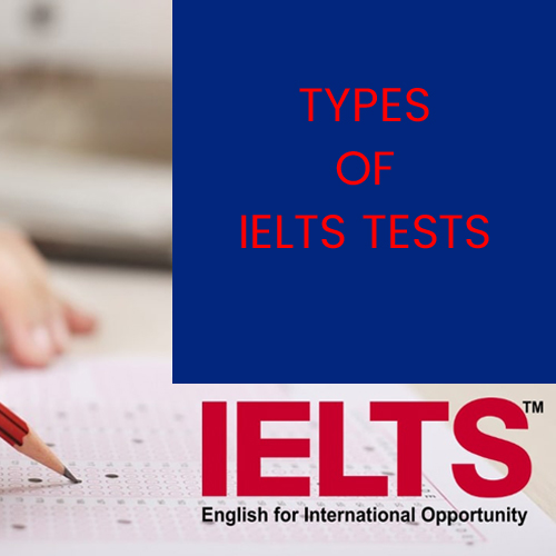 TYPES OF IELTS TESTS